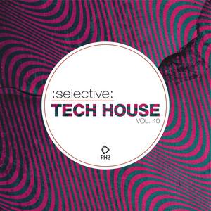 Selective: Tech House, Vol. 40