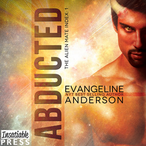 Abducted - The Alien Mate Index, Book 1 (Unabridged)
