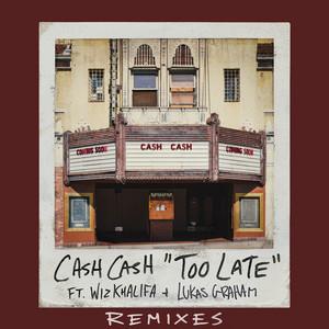 Too Late (feat. Wiz Khalifa & Lukas Graham) - Riggi & Piros Remix by Cash Cash, Wiz Khalifa, Lukas Graham, Riggi & Piros