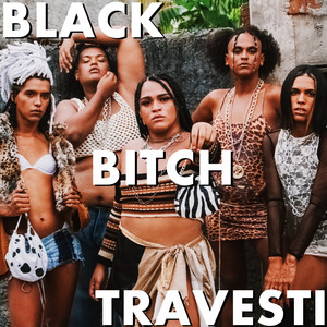 Black Bitch Travesti