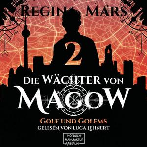 Golf und Golems - Wächter von Magow, Band 2 (ungekürzt) Audiobook