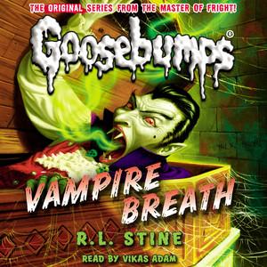 Vampire Breath - Classic Goosebumps 21 (Unabridged)