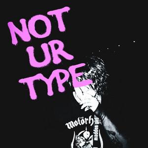 Not Ur Type