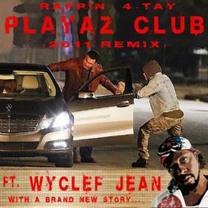 Playaz Club 2011 Remix [Another Carjack] (feat. Wyclef Jean) - Single