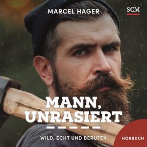 Mann, unrasiert (Wild, echt und berufen) Audiobook