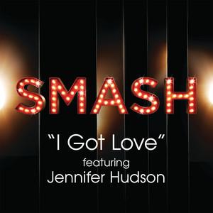 I Got Love (SMASH Cast Version) [feat. Jennifer Hudson]