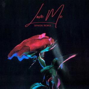 Love Me (BYNON Remix)