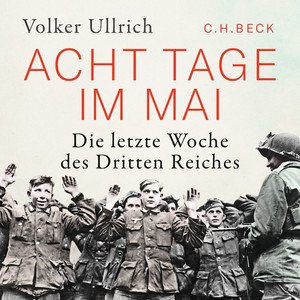 Acht Tage im Mai (Die letzte Woche des Dritten Reiches) Audiobook