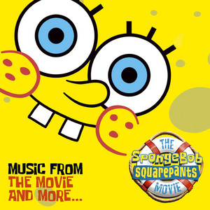 The SpongeBob SquarePants Movie-Music From The Movie and More album