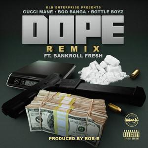 Dope (Remix) [feat. Bankroll Fresh]