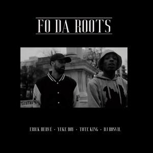 Fo da Roots by Erick Hervé, Yeke Boy, ToteKing, Dj Rosvil