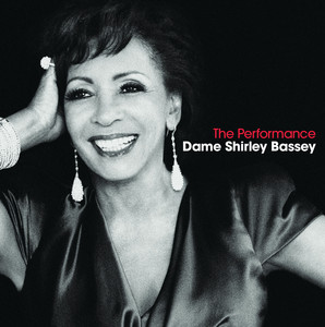 Dame Shirley Bassey  The Performance :Replay