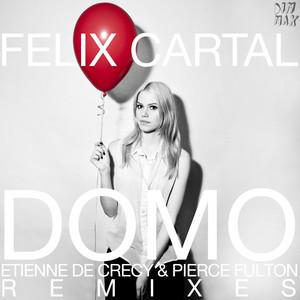 Domo (Étienne de Crécy & Pierce Fulton Remixes)