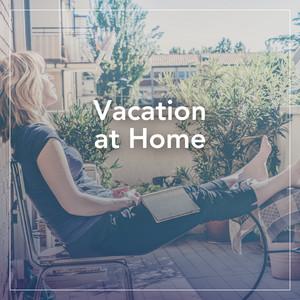 Vacation at Home