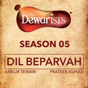 Dil Beparvah - The Dewarists, Season 5 cover art