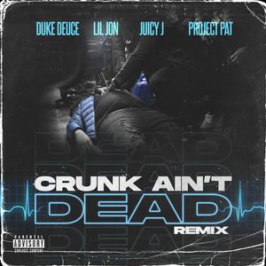 Crunk Ain't Dead (Remix)