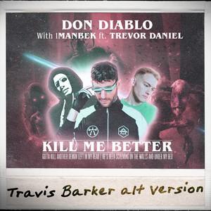 Kill Me Better (feat. Imanbek & Trevor Daniel) (Travis Barker Alt Version)