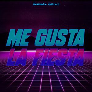 Me Gusta La Fiesta (Desmadre Antrero)