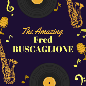 The Amazing Fred Buscaglione