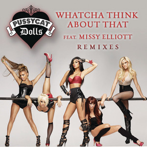 Whatcha Think About That (Remixes)