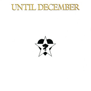 "Until December - 12"" Version by Until December"