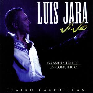 Luis Jara Vive : Grand Exitos en Concierto - Teatro Caupolican - Luis Jara