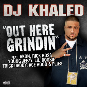 Out Here Grindin' (Feat. Akon, Lil Boosie, Plies, Ace Hood, Trick Daddy & Rick Ross)