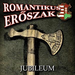 Jubileum - Romantikus Erőszak