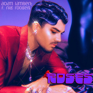 Roses - Adam Lambert