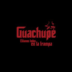 Estamos todos en la trampa - Guachupé