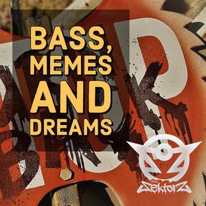 Bass, Memes & Dreams