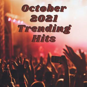 October 2021 Trending Hits