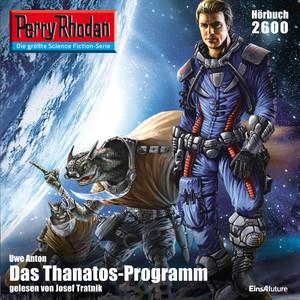 Das Thanatos-Programm - Perry Rhodan - Erstauflage 2600 (Ungekürzt) Hörbuch kostenlos
