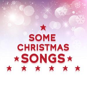 Some Christmas Songs