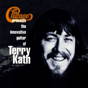 Chicago Presents the Innovative Guitar of Terry Kath album