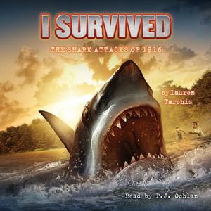 I Survived the Shark Attacks of 1916 - I Survived 2 (Unabridged)