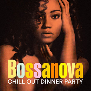 Bossanova Chill Out Dinner Party album