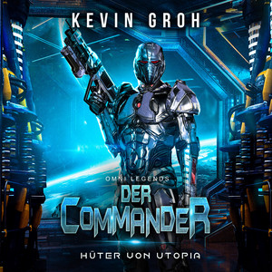 Omni Legends - Der Commander (Hüter von Utopia) Audiobook