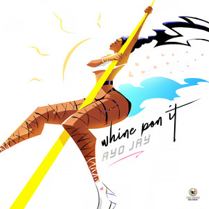 Whine Pon It by Ayo Jay