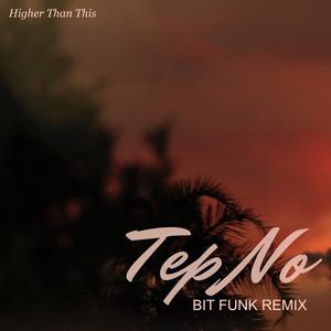 Higher Than This - Bit Funk Remix