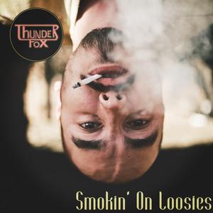 Smokin' On Loosies