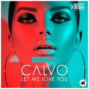 Let Me Love You (Remixes)