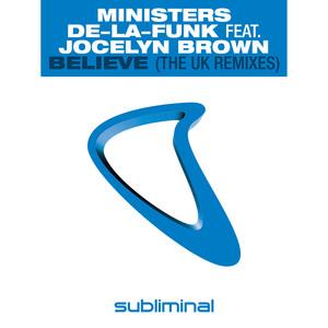 Ministers De-La-Funk ft. Jocelyn Brown · Believe