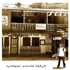 Utopian House Party