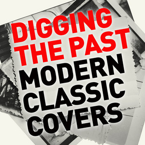 Digging the Past: Modern Classic Covers
