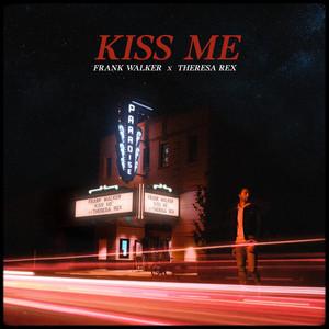 Kiss Me (feat. Theresa Rex)