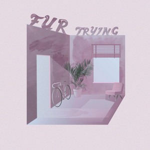 Trying - FUR