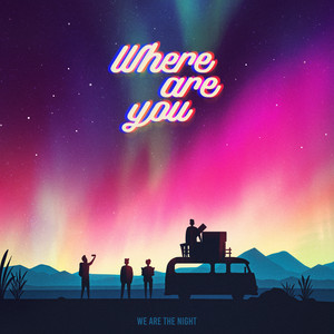 Where are you by We Are The Night