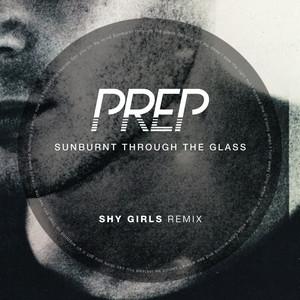 Sunburnt Through the Glass (Shy Girls Remix)