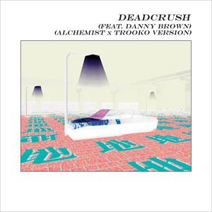 Deadcrush (The Alchemist x Trooko Version)